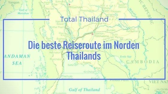 Die beliebteste Reiseroute im Norden Thailands